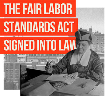 The Fair Labor Standards Act Signed Into Law