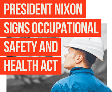President Nixon Signs Occupational Safety And Health Act