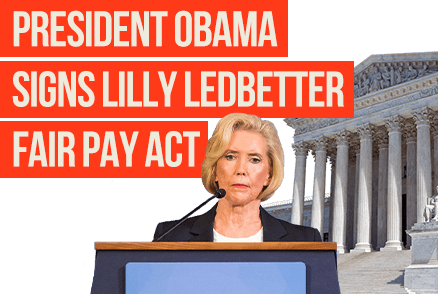 President Obama Signs Lilly Ledbetter Fair Pay Act