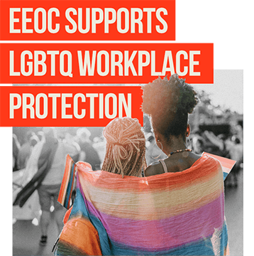 EEOC Supports LGBTQ Workplace Protection